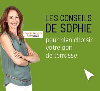 Les 3 conseils de Sophie pour bien choisir votre abri de terrasse