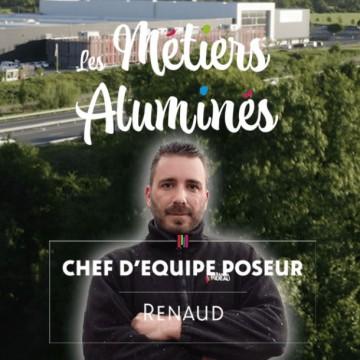 Les métiers aluminés : Renaud, chef d'équipe poseur