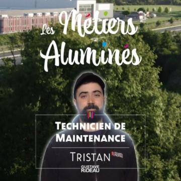 Les métiers aluminés : Tristan, technicien de maintenance
